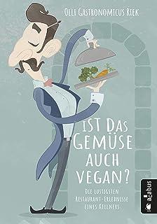 Ist das Gemüse auch vegan? Die lustigsten Restaurant-Erlebn