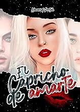 El Capricho de Amarte (Spanish Edition)