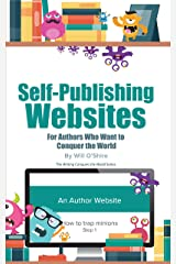 Self-Publishing Websites: for Authors (The Writing Conquers the World Series Book 1) Kindle Edition