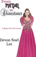 From Metal to Rhinestones: A Quest for the Crown