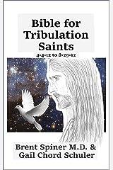 Bible for Tribulation Saints: 4-4-12 to 8-29-12 Kindle Edition
