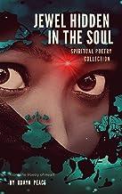 Jewel Hidden In The Soul: ~ Spiritual Poetry Collection (Spiritul Poetry Collection Book 2) (English Edition)