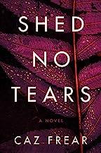 Shed No Tears: A Novel (Cat Kinsella Book 3)