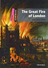 The Great Fire of London: Starter Level: 250-Word Vocabulary The Great Fire of London (Dominoes: Starter Level)