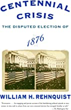Centennial Crisis: The Disputed Election of 1876 PDF