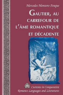 comprar comparacion Gautier, au carrefour de léme romantique et décadente (Currents in Comparative Romance Languages and Literatures t. 254) (...