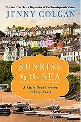 Sunrise by the Sea: A LIttle Beach Street Bakery Novel Kindle Edition