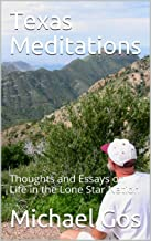 Texas Meditations: Thoughts and Essays on Life in the Lone Star Nation (English Edition)