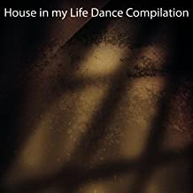 House in My Life Dance Compilation (Dance Ibiza 2015) [Explicit]