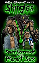 Space Werewolf from Planet Sex (Shingles Book 15)
