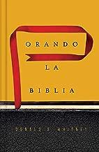 Orando la Biblia (Spanish Edition)