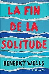 La fin de la solitude: Prix de Littérature de l'Union Européenne Format Kindle