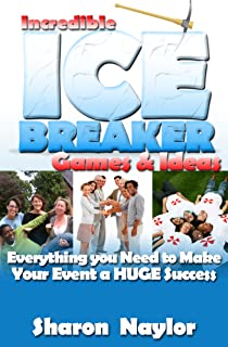 Incredible Ice Breaker Games & Ideas: Everything You Need to Make Your Event a Huge Success!