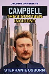 CAMPBELL: The Sigurdsen Incident (Childers Universe Book 6) Kindle Edition