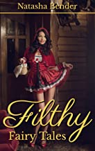 Filthy Fairy Tales: Explicit Adult Short Story Collection