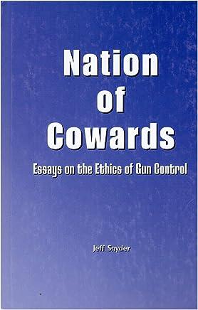 amazoncom nation of cowards essays on the ethics of gun control  nation of cowards essays on the ethics of gun control st edition
