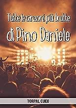 Tutte le canzoni più brutte di Pino Daniele: Libro e regalo divertente per fan del cantante. Tutte le sue canzoni sono stupende, per cui all'interno c'è ... descrizione qui sotto) (Italian Edition)