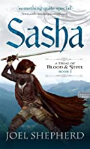Sasha: A Trial of Blood and Steel (A Trial of Blood and Steel Book One 1) - coolthings.us