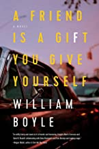 A Friend Is a Gift You Give Yourself: A Novel
