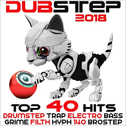Dubstep 2018 (Top 40 Hits Best Of Drumstep, Trap, Electro