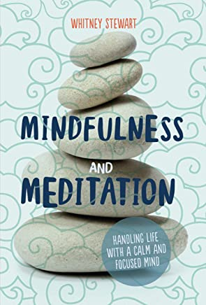 Mindfulness and Meditation: Handling Life with a Calm and Focused Mind (English Edition)