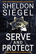 Serve and Protect (Mike Daley/Rosie Fernandez Legal Thriller Book 9)