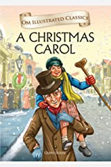 A Christmas Carol : Om Illustrated Classics Kindle Edition