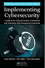 Implementing Cybersecurity: A Guide to the National Institute of Standards and Technology Risk Management Framework (Internal Audit and IT Audit) (English Edition) Format Kindle