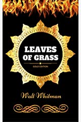 Leaves of Grass: By Walt Whitman - Illustrated Kindle Edition