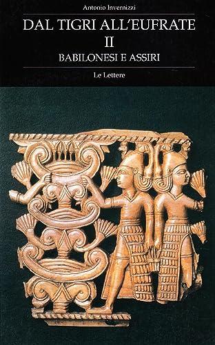 Books By Antonio Invernizzi_dal Tigri Alleufrate Sumeri E Accadi ...