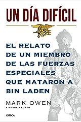 Un día difícil: El relato de un miembro de las fuerzas especiales que mataron a Bin Laden (Memoria Crítica) (Spanish Edition) Paperback