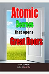 Atomic Decree that Opens Great Doors: Powerful Prayers in the War Room (Psalmist Prayer Book Book 1) Kindle Edition