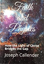 Faith and Physics: How the Light of Christ Bridges the Gap