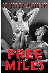 Free Miles: A Romance Kindle Edition