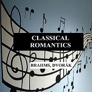 Classical Romantics - Brahms, Dvorák
