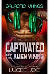 Captivated by the Alien Viking: Book Five in the Galactic Vikings Mail Order Bride Series Kindle Edition