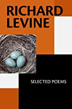 Richard Levine: Selected Poems