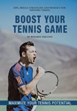 Boost Your Tennis Game: Mindset, Strategies, Technique and Fitness for Winning Tennis (English Edition)