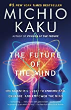 The Future of the Mind: The Scientific Quest To Understand, Enhance and Empower the Mind PDF