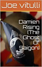 Damien Rising (The Ghost Of Saigon)