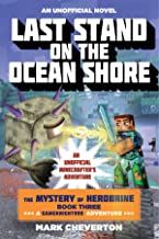 Last Stand on the Ocean Shore: The Mystery of Herobrine: Book Three: A Gameknight999 Adventure: An Unofficial Minecrafter'...