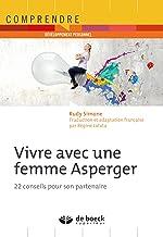 Livres Vivre avec une femme Asperger : 22 conseils pour son partenaire (Comprendre) PDF