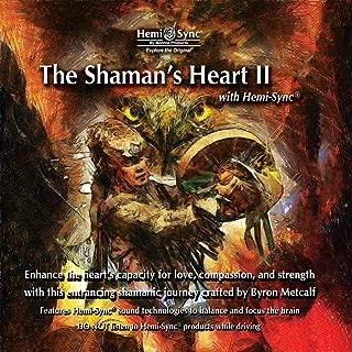 The Shaman's Heart II with Hemi-Sync®