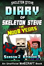 Diary of Minecraft Skeleton Steve the Noob Years - Season 2 Episode 5 (Book 11) : Unofficial Minecraft Books for Kids, Tee...