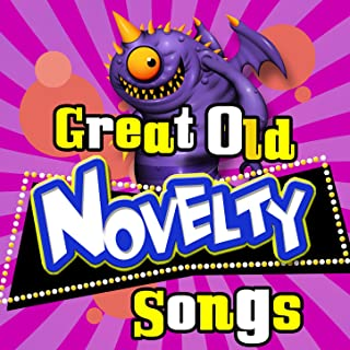 Great Old Novelty Songs