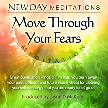 Move Through Your Fears Meditation