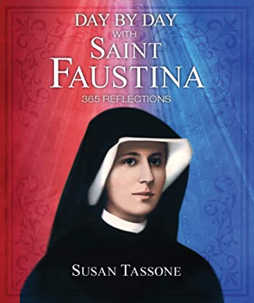 Day by Day with Saint Faustina: 365 Reflections