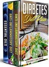 Diabetes Diet Plan: Change Your Life with Anti-Inflammatory Foods and Natural Healing to Lower Blood Pressure, Supercharge Weight Loss and Reverse Insulin Resistance