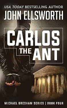Carlos the Ant (Michael Gresham Legal Thrillers Book 4)