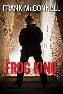 The Frog King (A Harry Garnish / Bridget O'Toole Mystery)